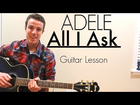 Adele - All I Ask | Guitar Lesson & Chords