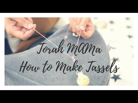 Torah Mama Series: How to make Tassels for your Family