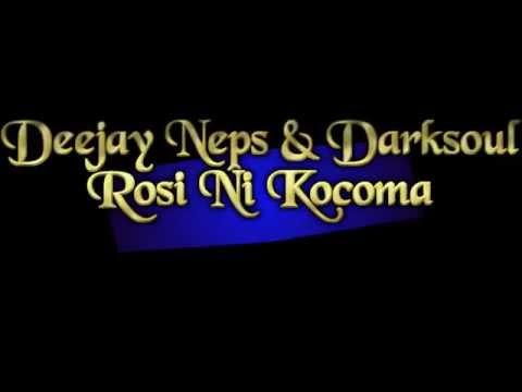 Deejay Neps ft Darksoul  - Rosi Ni Kocoma