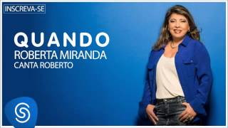 Roberta Miranda - Quando (Roberta canta Roberto) [Áudio Oficial]