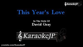 This Years Love (Karaoke) - David Gray