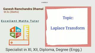 Laplace Transform: Lecture 1- Definition,Basic Formulae and Examples.