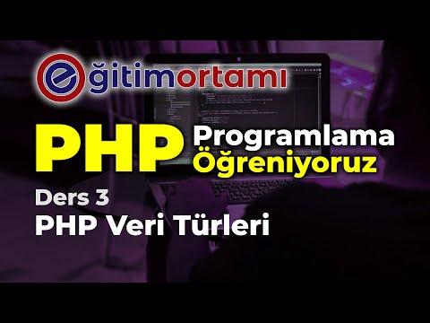 PHP Öğreniyoruz   Ders 3 PHP Veri Türleri