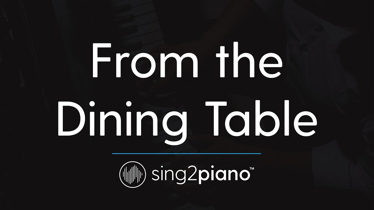 From The Dining Table Piano Karaoke Instrumental Harry
