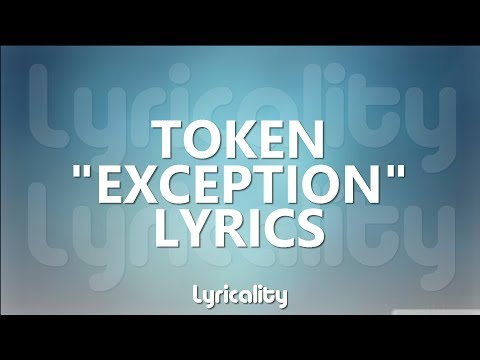 Token - Exception Lyrics | @lyricalitymusic