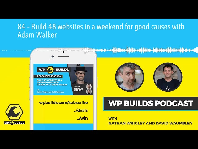 84 – Build 48 websites in a weekend for good causes with Adam Walker
