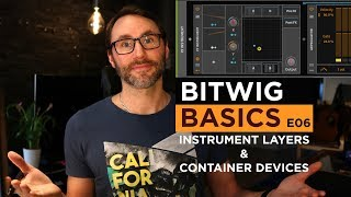 Bitwig Studio Basics E06 - Instrument Layers & Container Devices