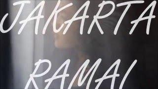 Jakarta Ramai (Video Lyrics)
