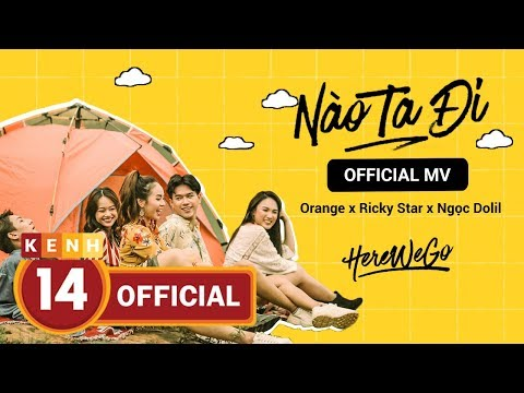 NÀO TA ĐI ✅ HERE WE GO 2018 - OFFICIAL MV