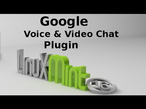 Install Google Voice And Video Chat Plugin In Linux Mint 16