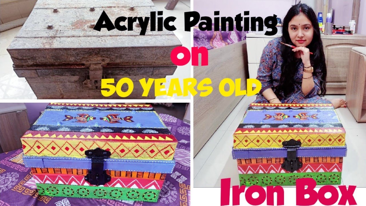Acrylic Painting Home Decor Old Metal Box Makeover Trunk Painting Decorating Ideas Satyam Vlogs Youtube