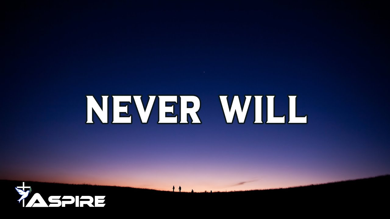 Never Will (You Won't Let Go of Me) ~ LifeChurch Worship (Lyric Video)