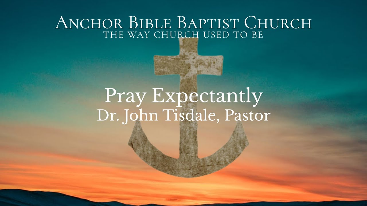 Pray Expectantly