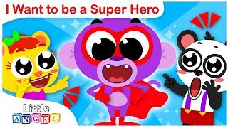 Baby Monkey Wants to be a Superhero | Kid Songs by Little Angel