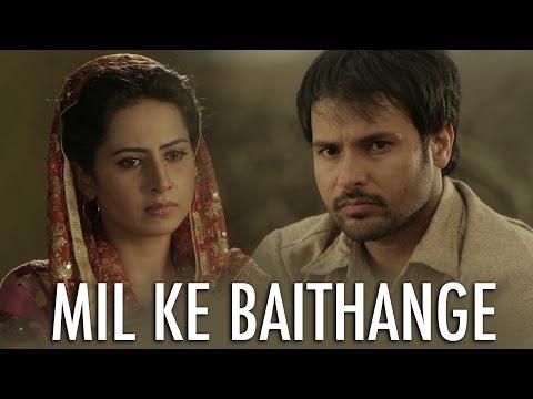 Mil Ke Baithange | Angrej | Amrinder Gill | Full Music Video