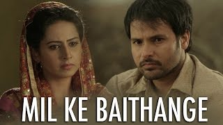 Mil Ke Baithange | Angrej | Amrinder Gill | Full Music Video