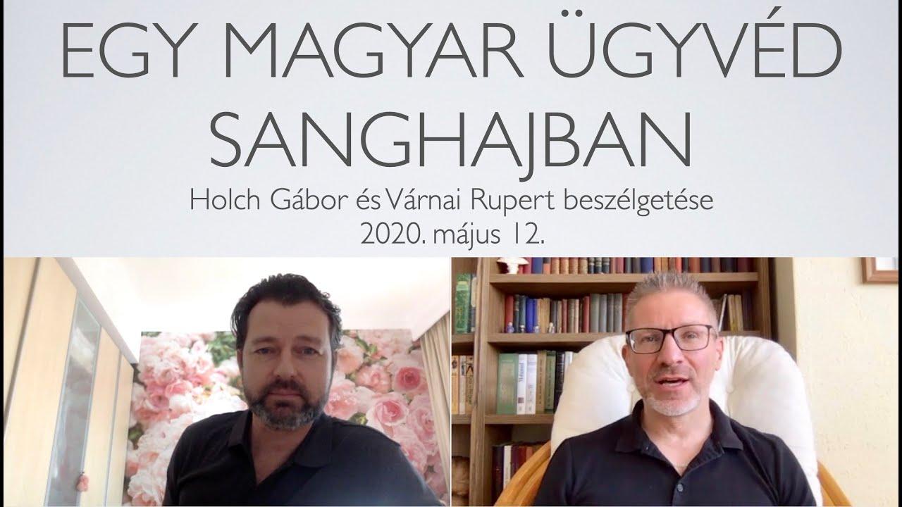 Egy magyar ügyvéd Sanghajban - Holch Gábor és Várnai Rupert beszélgetése