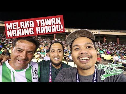 Melaka Tawan Naning Hawau! | Liga Super 2018 | #AkuTurunStadium