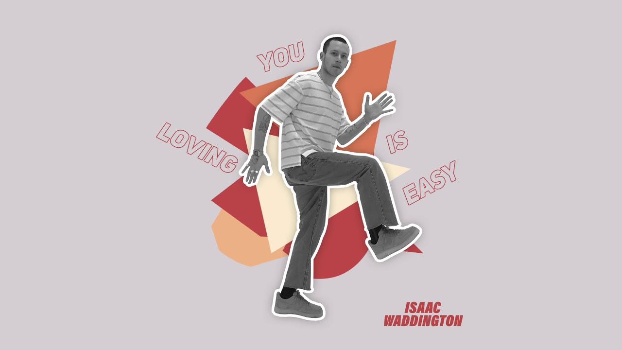 Isaac Waddington Loving You Is Easy ile ilgili görsel sonucu