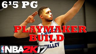 nba 2k17 pg build 6 5 point guard playmaker nba 2k17 gameplay