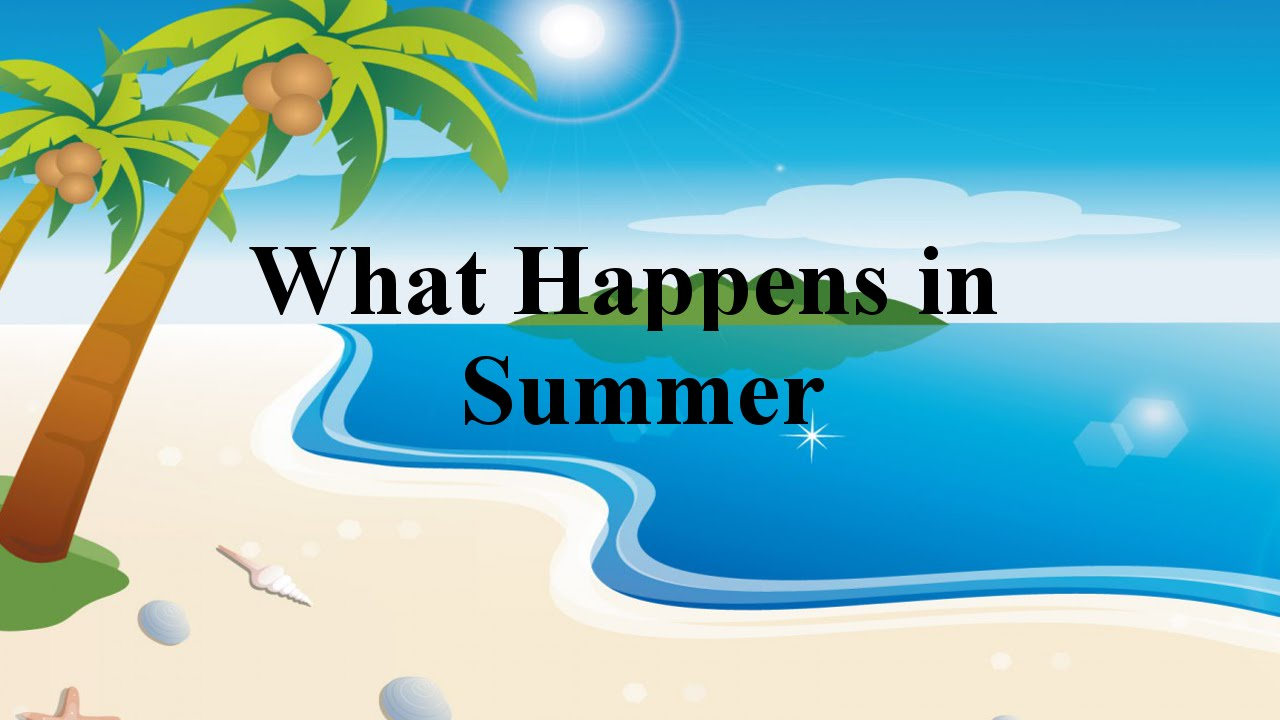 What Happens in Summer - YouTube