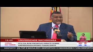Universidade Nachingwea: PCA da BVM promove debate sobre empreendedorismo financeiros