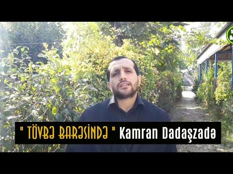 """"""" Tövbə barəsində """"Kamran Dadaşzadə"""
