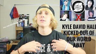 Kyle David Hall Kicked Out of Our World Away