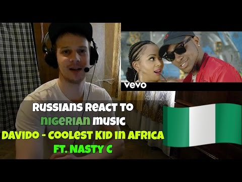 RUSSIANS REACT TO NIGERIAN MUSIC - Davido - Coolest Kid in Africa ft. Nasty C REACTION