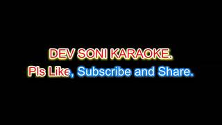 Ek pyar ka nagma hai For Male. Karaoke with lyrics by DEV SONI. Pls. Like Subscribe and Share.