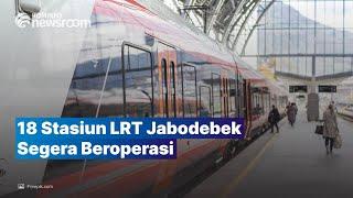 Siap-Siap, SohIB! 18 Stasiun LRT Jabodebek Akan Segera Beroperasi