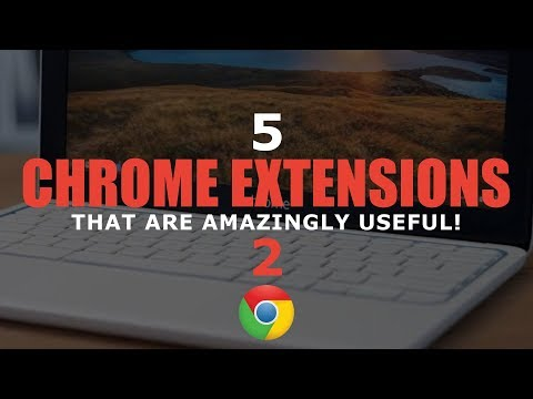 5 Chrome Extensions That Are Amazingly Useful! 2