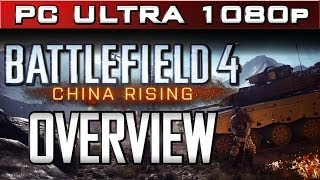 Battlefield 4 China Rising Overview - PC Ultra 1080p Gameplay