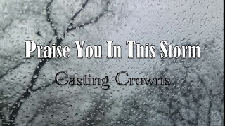 Download Praise You In This Storm - Casting Crowns - with Lyrics Mp3 and Videos