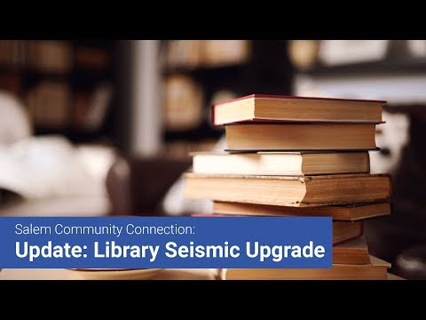 Update: Library Seismic and Safety Upgrade
