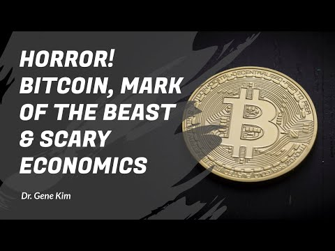 HORROR! Bitcoin, Mark of the Beast & SCARY Economics - Dr. Gene Kim