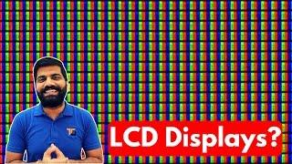 LCD Displays Explained | Liquid Crystal??