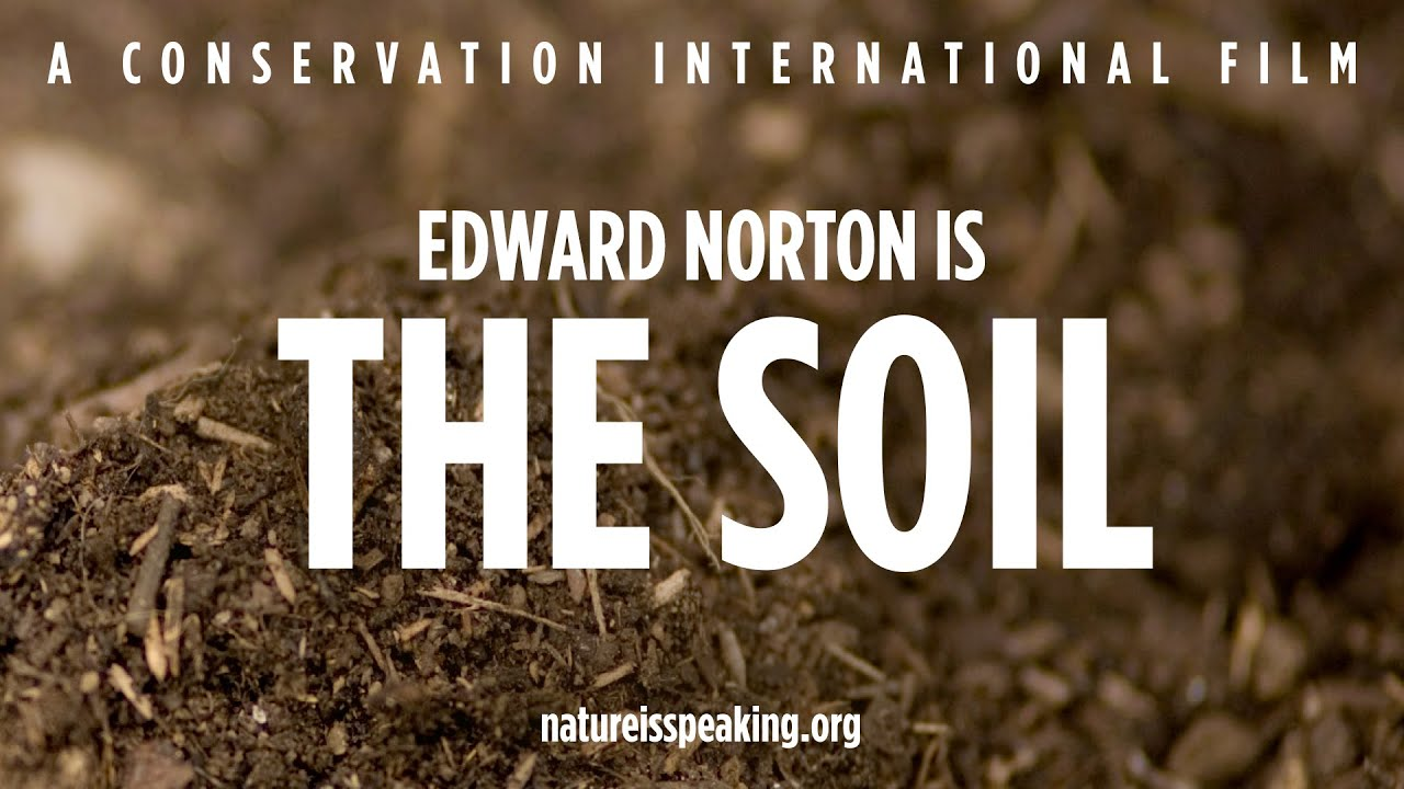 Edward Norton is The Soil - Nature Is Speaking