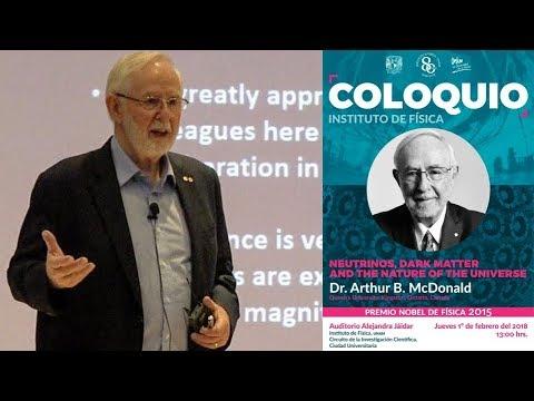 Neutrinos dark matter and the nature of universe (Arthur Mcdonald)