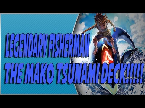 An Advanced Guide On How To Play: The Legendary Fisherman [Mako Tsunami Has A Deck!!!!]