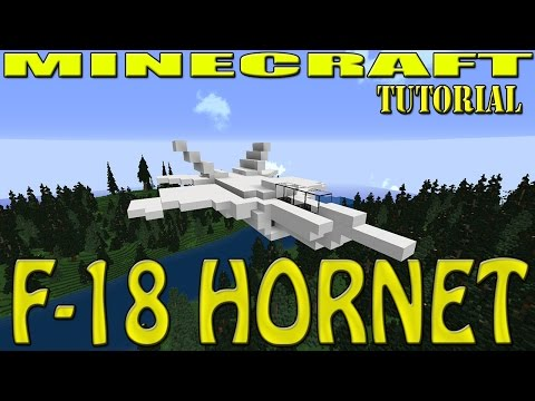 MINECRAFT : F-18 HORNET / SUPER HORNET TUTORIAL (Large and Small Carrier Version)