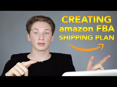 How To Create An Amazon FBA Shipping Plan (Step By Step 2018)
