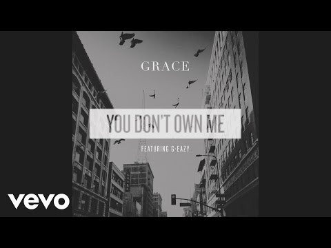 Video - SAYGRACE - You Don't Own Me (Audio) ft. G-Eazy