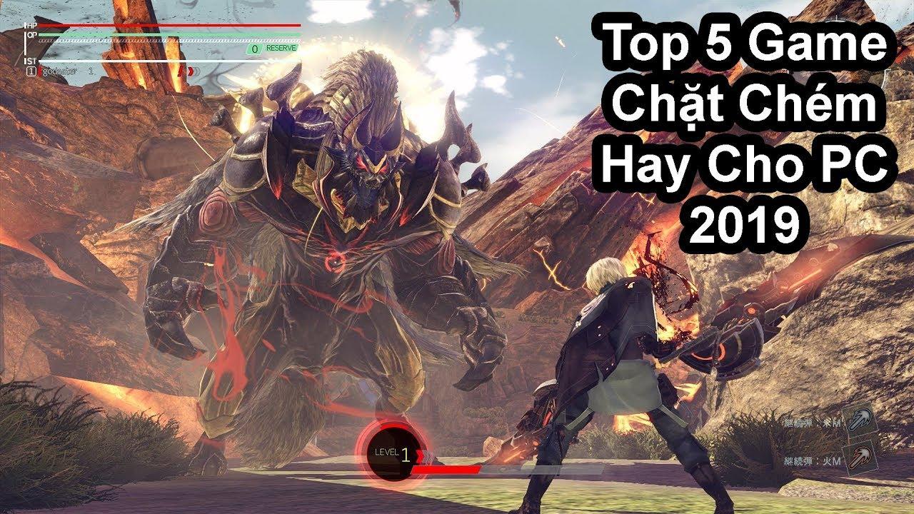 Top 5 Game Chặt Chém Đã Tay 2019 (Có Link Download)