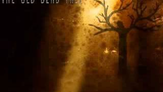 The Old Dead Tree - Unrelenting