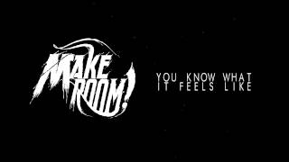 Make Room - You Know What It Feels Like