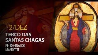 Gambar cover Terço das Santas Chagas   Padre Reginaldo Manzotti   2 de Dezembro de 2019
