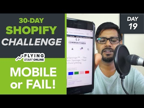 OPTIMIZE YOUR SHOPIFY STORE FOR MOBILE OR FAIL! - (Day 19/30) #Bizathon3