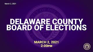 March 2, 2021 Delaware County Board of Elections