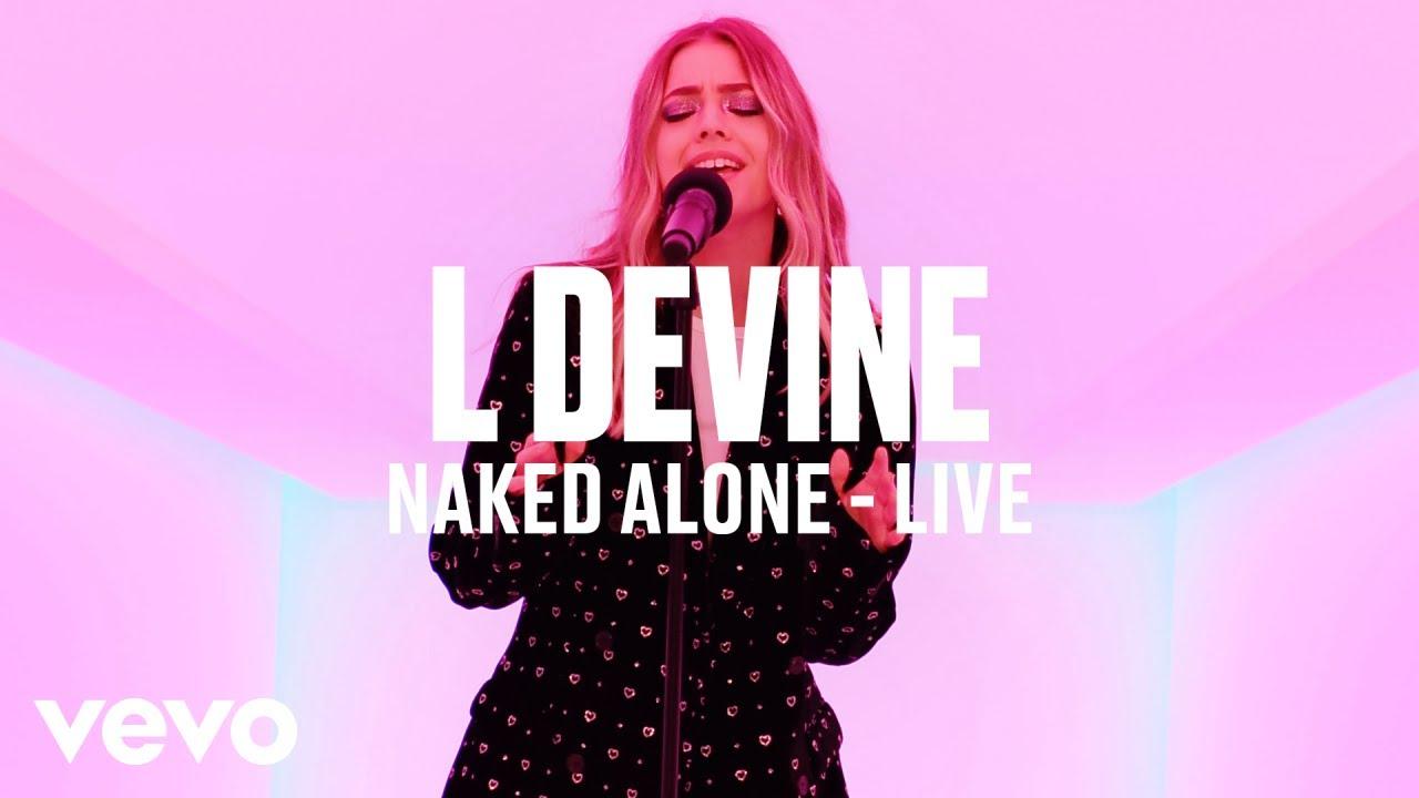 L Devine — Naked Alone (Live) — Vevo DSCVR